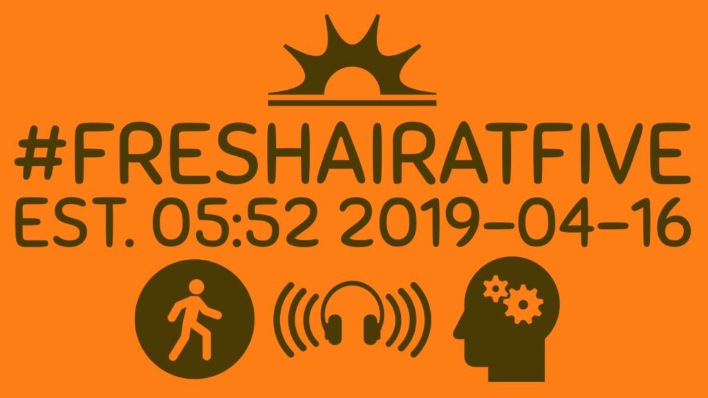 #FreshAirAtFive Est. Apr 16, 2019